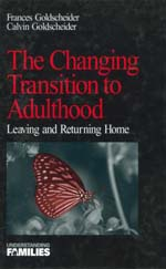 The Changing Transition to Adulthood: Leaving and Returning Home