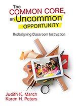 The Common Core, an Uncommon Opportunity: Redesigning Classroom Instruction