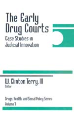 The Early Drug Courts: Case Studies in Judicial Innovation