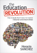 The Education Revolution: How to Apply Brain Science to Improve Instruction and School Climate