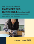 The Go-To Guide for Engineering Curricula, Grades 9–12: Choosing and Using the Best Instructional Materials for Your Students