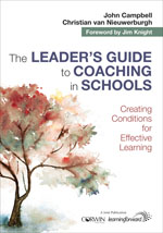 The Leader's Guide to Coaching in Schools: Creating Conditions for Effective Learning