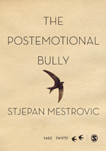 The Postemotional Bully