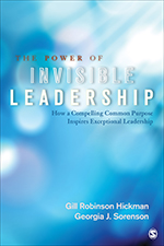 The Power of Invisible Leadership: How a Compelling Common Purpose Inspires Exceptional Leadership