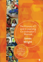 The Primary ICT and E-Learning Co-ordinator's Manual: Book 2: A Guide for Experienced Leaders and Managers