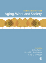 The SAGE Handbook of Aging, Work and Society