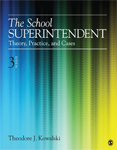 The School Superintendent: Theory, Practice, and Cases