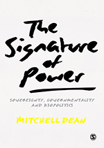 The Signature of Power: Sovereignty, Governmentality and Biopolitics