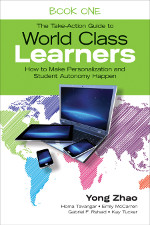 The Take-Action Guide to World Class Learners Book 1: How to Make Personalization and Student Autonomy Happen