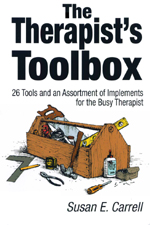 The Therapist's Toolbox: 26 Tools and an Assortment of Implements for the Busy Therapist