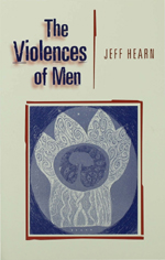 The Violences of Men: How Men Talk about and How Agencies Respond to Men's Violence to Women