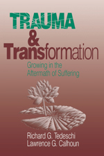 Trauma & Transformation: Growing in the Aftermath of Suffering