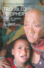 Troubled Periphery: Crisis of India's North East
