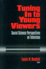Tuning in to Young Viewers: Social Science Perspectives on Television