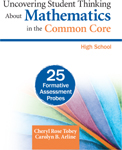 Uncovering Student Thinking about Mathematics in the Common Core: 25 Formative Assessment Probes