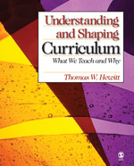 Understanding and Shaping Curriculum: What We Teach and Why