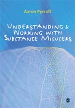 Understanding & Working with Substance Misusers