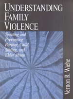Understanding Family Violence: Treating and Preventing Partner, Child, Sibling, and Elder Abuse