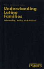 Understanding Latino Families: Scholarship, Policy, and Practice