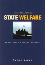 Understanding State Welfare: Social Justice or Social Exclusion?