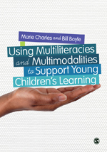 """Using Multiliteracies <span class=""""hi-italic"""">and</span> Multimodalities <span class=""""hi-italic"""">to</span> Support Young Children's Learning"""