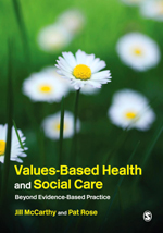 Values-Based Health and Social Care: Beyond Evidence-Based Practice