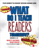 What Do I Teach Readers Tomorrow? Nonfiction, Grades 3-8: Your Moment-to-Moment Decision-Making Guide