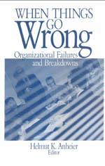 When Things Go Wrong: Organizational Failures and Breakdowns