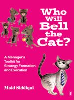 Who will Bell the Cat? A Manager's Toolkit for Strategy Formation and Execution