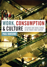 Work, Consumption and Culture: Affluence and Social Change in the Twenty-First Century