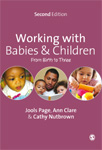 Working with Babies & Children: From Birth to Three